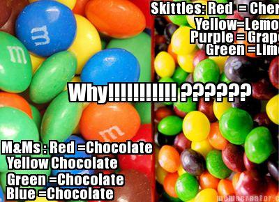 Meme Creator - Skittles: Red = Cherry Green =Lime Purple