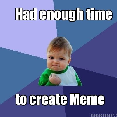 Meme Creator - Had enough time to create Meme - photo#3