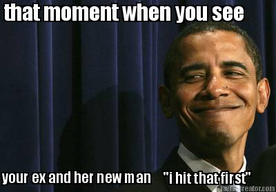 Meme Creator - that moment when you see your ex and her new