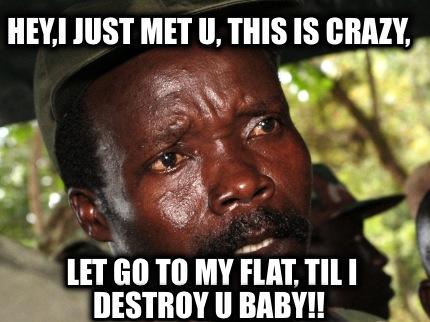 Funny Baby Meme Creator : Meme creator hey i just met u this is crazy let go to my flat