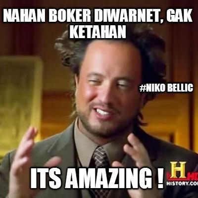 meme creator nahan boker diwarnet gak ketahan its amazing niko