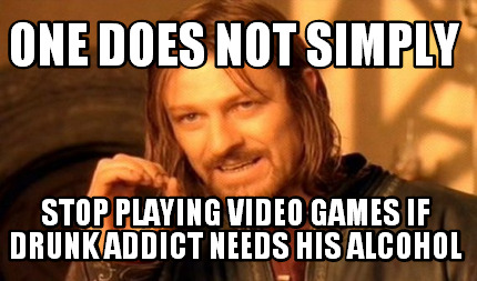 Meme Creator - one does not simply stop playing video games
